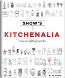 Snows Kitchenalia - how everything works by Alan Snow