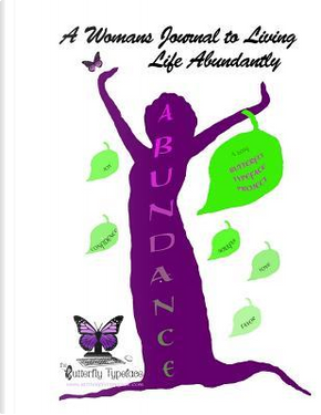 A Woman's Journal to Living Life Abundantly by Iris M Williams