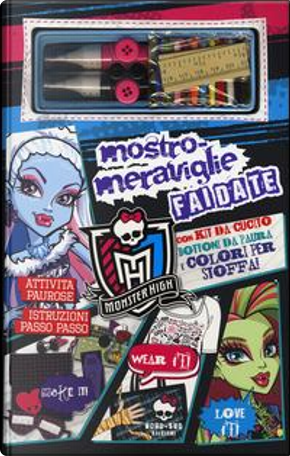 Mostro-meraviglie fai da te. Monster High. Ediz. illustrata. Con gadget by Gitty Daneshvari