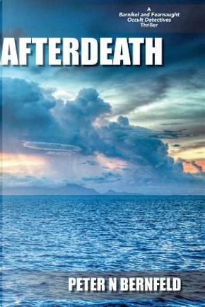 Afterdeath by Peter N. Bernfeld