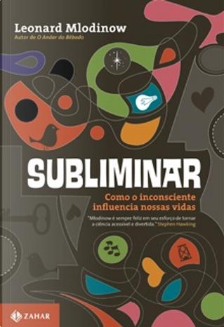 Subliminar by Leonard Mlodinow, Tamara Sender