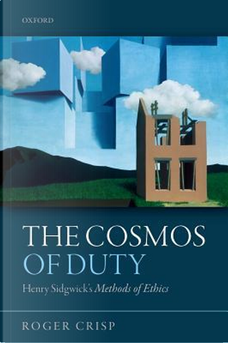 The Cosmos of Duty by Roger Crisp
