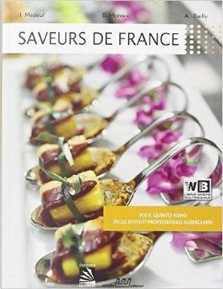 Saveurs de France. Per le Scuole superiori. Con e-book. Con espansione online by I. Medeuf