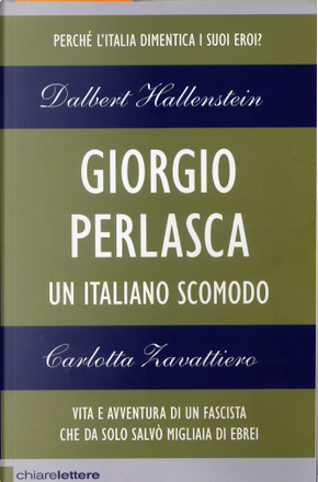 Giorgio Perlasca. Un italiano scomodo by Carlotta Zavattiero, Dalbert Hallenstein