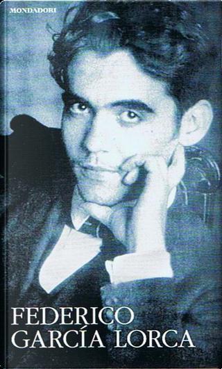 Il mio segreto: poesie inedite 1917-1919 by Federico Garcìa Lorca