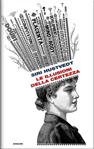 Le illusioni della certezza by Siri Hustvedt