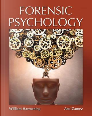Forensic Psychology by William Harmening