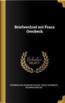Briefwechsel Mit Franz Overbeck by Friedrich Wilhelm Nietzsche