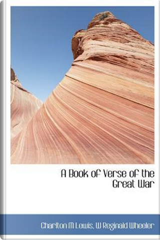 A Book of Verse of the Great War by Charlton M. Lewis