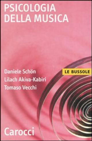 Psicologia della musica by Daniele Schon, Lilach Akiva-Kabiri, Tomaso Vecchi