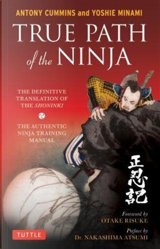 True Path of the Ninja by Antony Cummins