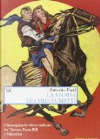 La storia dei miei fumetti by Antonio Faeti