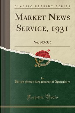Market News Service, 1931 by United States Department of Agriculture