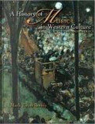 A History of Music in Western Culture by Anna Saroli, Gary Aitken, Mark Evan Bonds