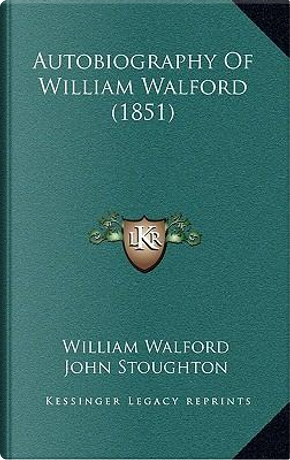 Autobiography of William Walford (1851) by William Walford