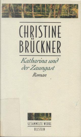 Katharina und der Zaungast by Christine Brückner