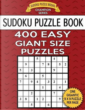Sudoku Puzzle Book 400 EASY Giant Size Puzzles by Sudoku Puzzle Books
