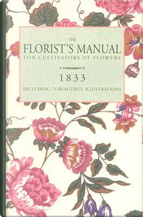 The Florist's Manual by A. B. Bourne