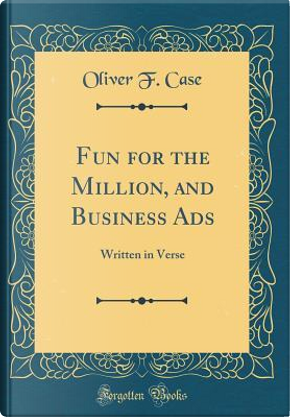 Fun for the Million, and Business Ads by Oliver F. Case