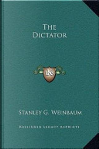 The Dictator by Stanley G. Weinbaum