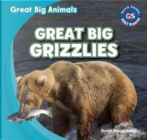 Great Big Grizzlies by Ryan Nagelhout