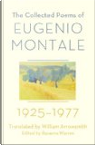 The Collected Poems of Eugenio Montale by Eugenio Montale