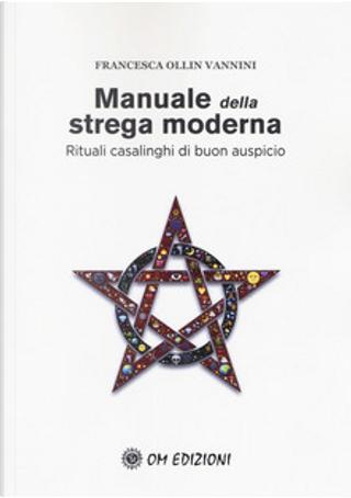 Manuale della strega moderna by Francesca Ollin Vannini