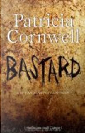 Bastard by Patricia Cornwell