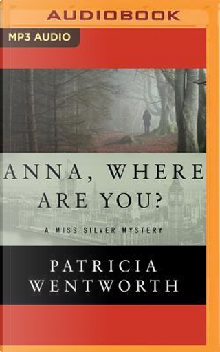 Anna, Where Are You? by Patricia WENTWORTH