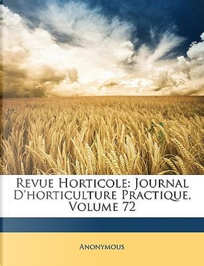 Revue Horticole by ANONYMOUS