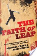 The Faith of Leap by Alan Hirsch