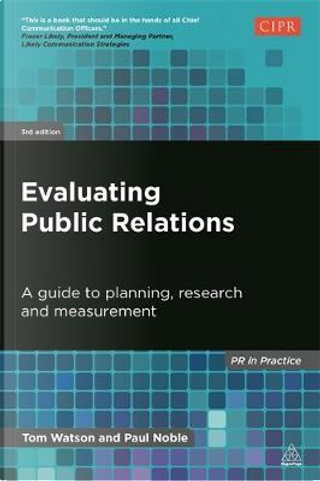 Evaluating Public Relations by Tom Watson
