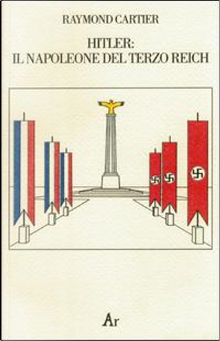 Hitler. Il Napoleone del Terzo Reich by Raymond Cartier