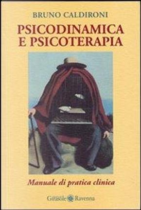 Psicodinamica e psicoterapia by bruno caldironi