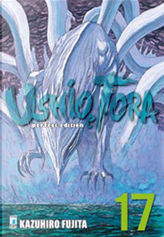 Ushio e Tora vol. 17 - Perfect Edition by Kazuhiro Fujita