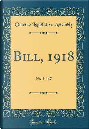Bill, 1918 by Ontario Legislative Assembly