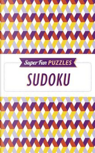 Super Fun Puzzles Sudoku by Arcturus Publishing