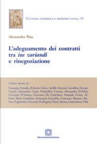 L'adeguamento dei contratti tra ius variandi e rinegoziazione by Alessandra Pisu