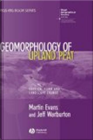 Geomorphology of Upland Peat by Jeff Warburton, Martin Evans