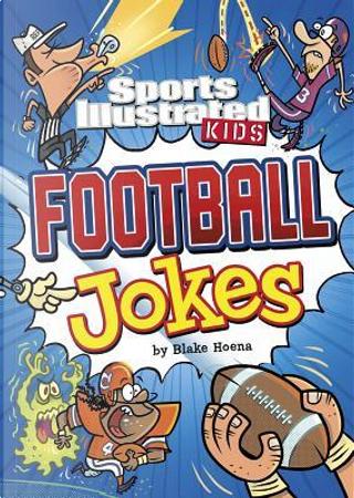 Sport Illustrated Kids Football Jokes! by Blake Hoena