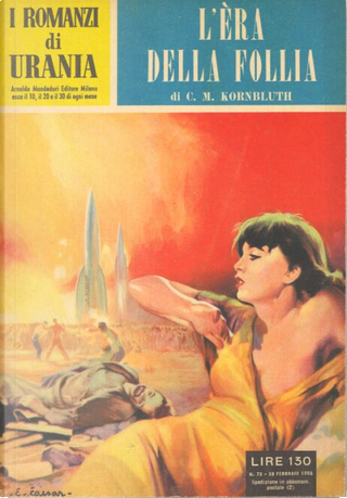 L'era della follia by Alfred Bester, C.M. Kornbluth, L. R. Johannis, Philip K. Dick, Robert A. Heinlein