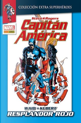Capitán América: Resplandor Rojo by Jay Faerber, Joe Casey, Mark Waid, Tom DeFalco