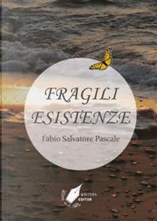 Fragili esistenze by Fabio Salvatore Pascale
