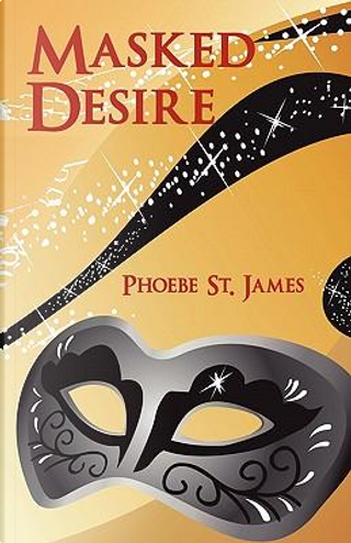 Masked Desire by Phoebe St. James