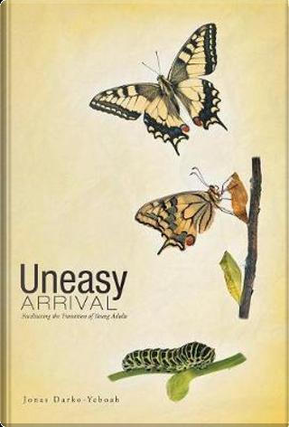 Uneasy Arrival by Jonas Darko-Yeboah