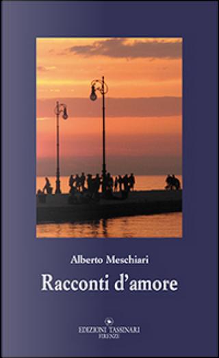 Racconti d'amore by Alberto Meschiari