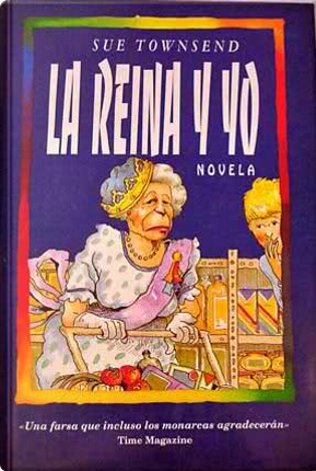 La reina y yo by Sue Townsend