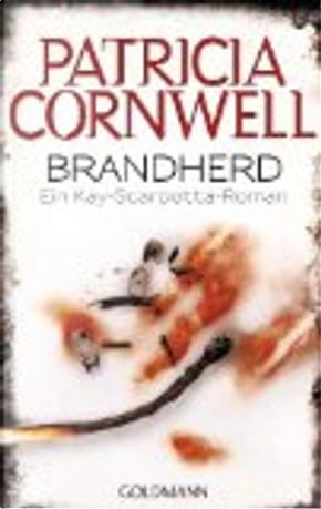 Brandherd by Patricia Cornwell