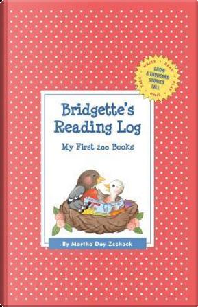 Bridgette's Reading Log by Martha Day Zschock