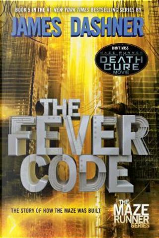 The Fever Code by James Dashner